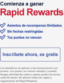 Comienza a ganar Rapid Rewards. Asientos de recompensa ilimitados. Sin fechas restringidas. Tus puntos no vencen. Inscríbete ya, es gratis. Beneficios aplicables a transacciones realizadas con puntos. Los puntos no se vencen siempre y cuando tengas un vuelo o una actividad asociada cada 24 meses. Sujeto a todas las reglas del programa de viajero frecuente Rapid Rewards.